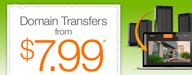 Domain Transfers from $7.99*